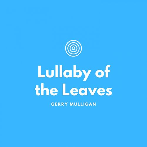 Lullaby of the Leaves de Gerry Mulligan
