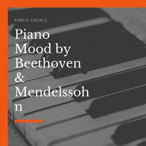 Piano Mood by Beethoven & Mendelssohn von Pablo Casals