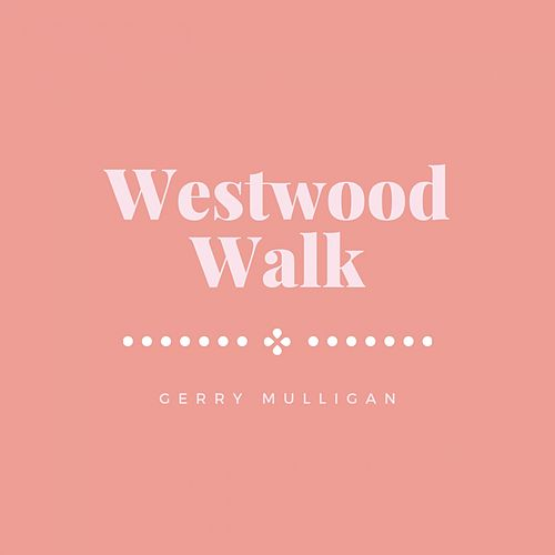 Westwood Walk de Gerry Mulligan