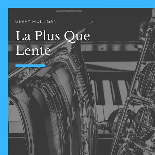 La Plus Que Lente de Gerry Mulligan