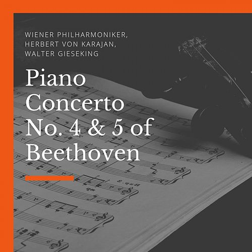 Piano Concerto No. 4 & 5 of Beethoven by Philharmonia Orchestra
