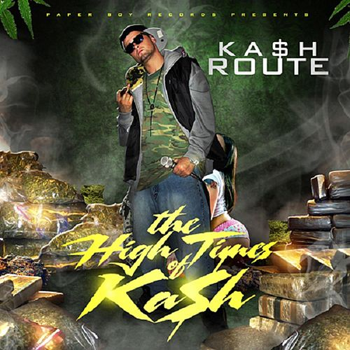 The High Times of Ka$h, Vol. 1 di Ka$h Route