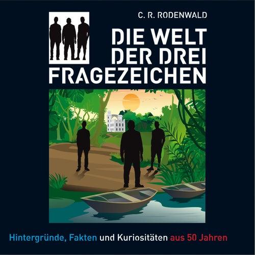 Die Welt der drei ??? von C. R. Rodenwald