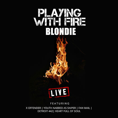 Playing With Fire (Live) de Blondie