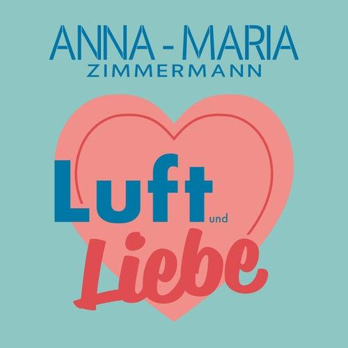 Luft und Liebe von Anna-Maria Zimmermann