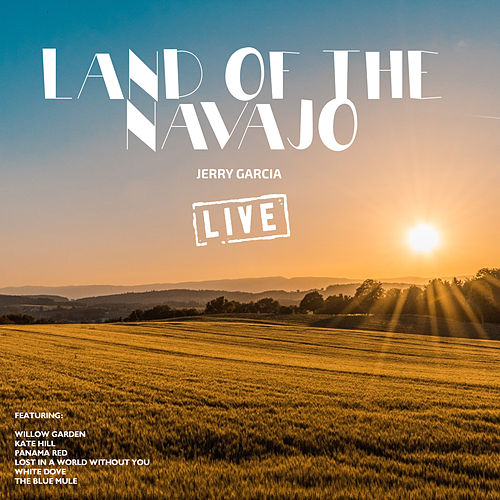 Land Of The Navajo (Live) by Jerry Garcia