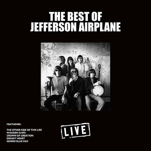 The Best of Jefferson Airplane (Live) by Jefferson Airplane