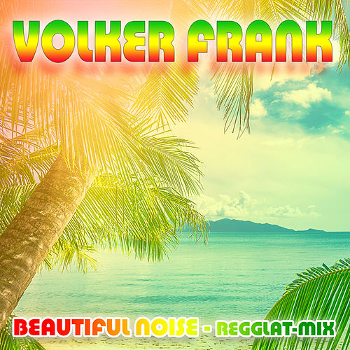 Beautiful Noise (Regglat Mix) de Volker Frank
