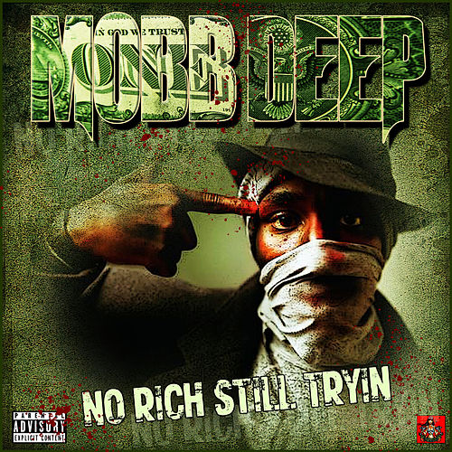 No, Rich, Still Tryin von Mobb Deep