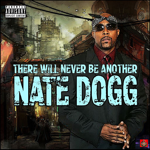 There Will Never Be Another Nate Dogg de Nate Dogg