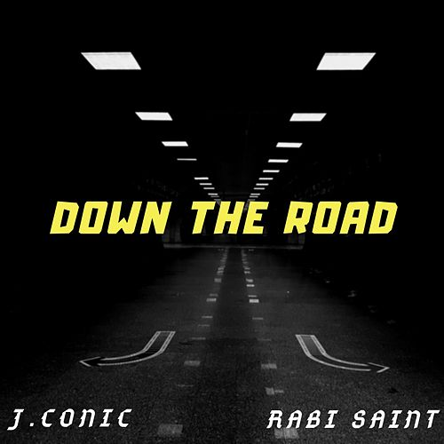 Down the Road by J.Conic