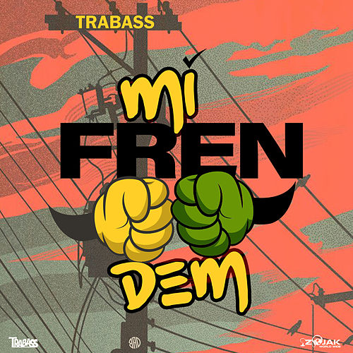 Mi Fren Dem - Single by Trabass
