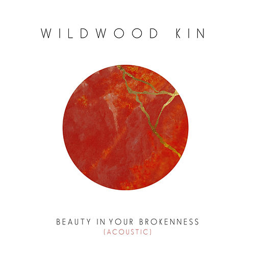 Beauty in Your Brokenness (Acoustic) de Wildwood Kin