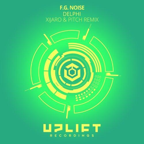 Delphi (XiJaro & Pitch Remix) by F.G. Noise