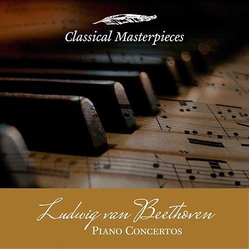 Piano Concertos - Ludwig van Beethoven (Classical Masterpieces) by Various Artists