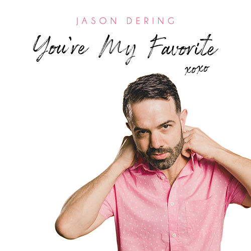 You're My Favorite by Jason Dering