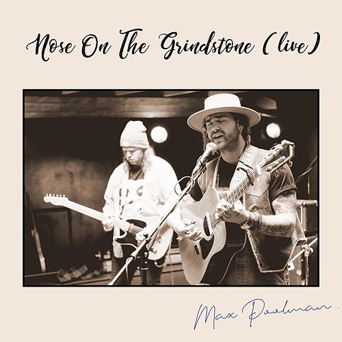 Nose on the Grindstone (Live) di Max Poolman