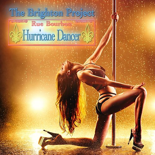 Hurricane Dancer by The Brighton Project