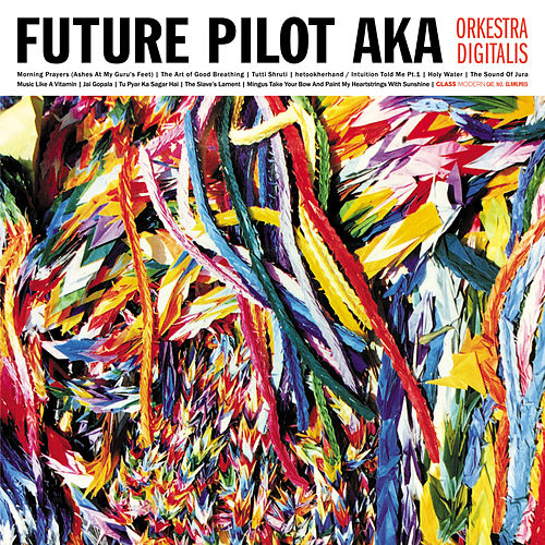 Orkestra Digitalis by Future Pilot AKA