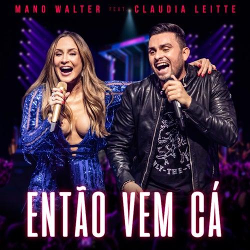 Então Vem Cá (Ao Vivo) by Mano Walter