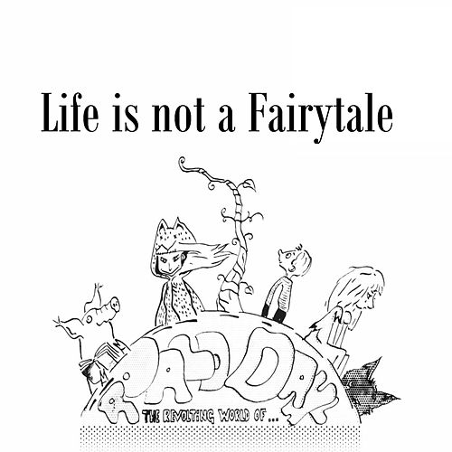 Life Is Not a Fairytale von The British School in the Netherlands - SSV