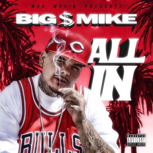 All In de Big $ Mike