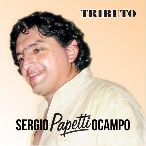 Tributo de Sergio Papetti Ocampo
