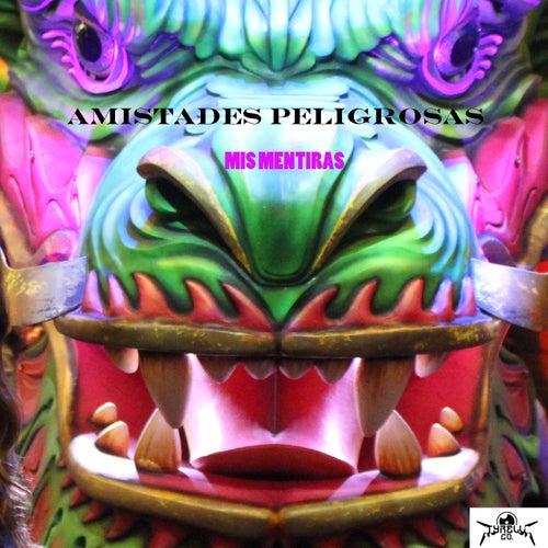 Mis Mentiras by Amistades Peligrosas