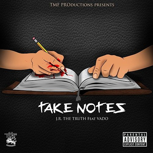 Take Notes by J.R. the Truth