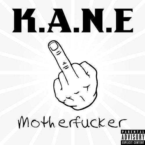 Motherfucker de K.A.N.E.