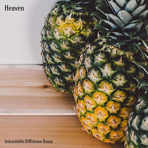 Heaven by Indomitable Diffidence Doom