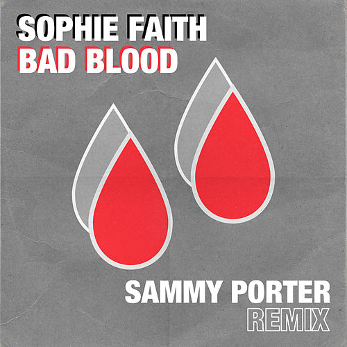 Bad Blood (Sammy Porter Remix) by Sophie Faith