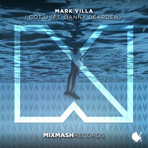 I Got U by Mark Villa