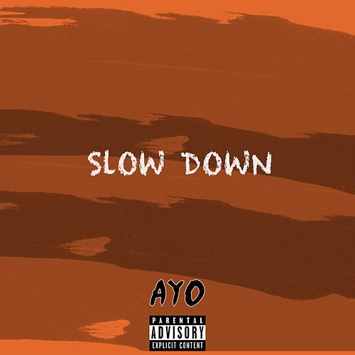Slow Down by Ayo