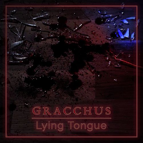 Lying Tongue von Gracchus