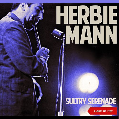 Sultry Serenade (Album of 1957) de Herbie Mann
