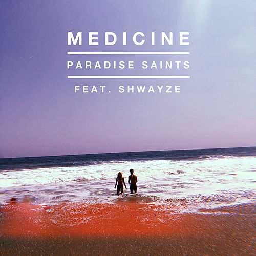 Medicine by Paradise Saints