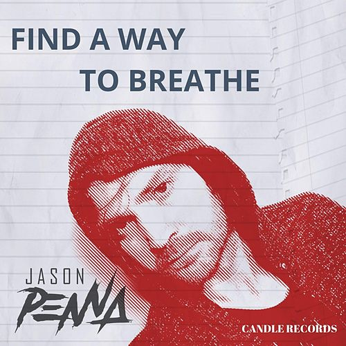 Find a Way to Breathe by Jason Penna