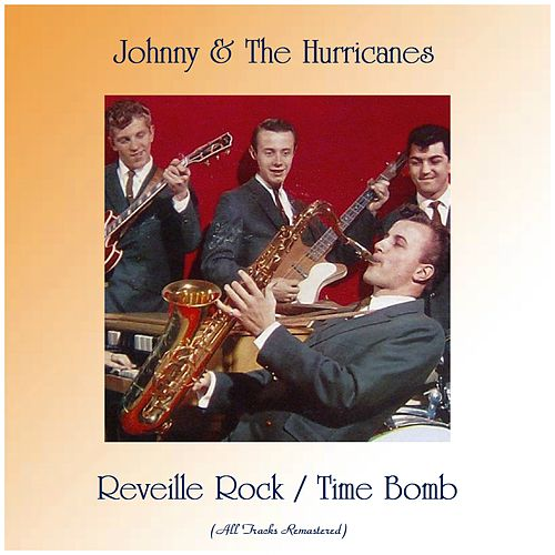 Reveille Rock / Time Bomb (All Tracks Remastered) de Johnny & The Hurricanes