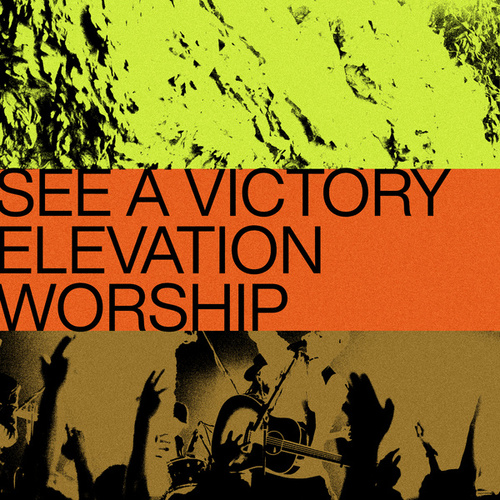 See a Victory de Elevation Worship