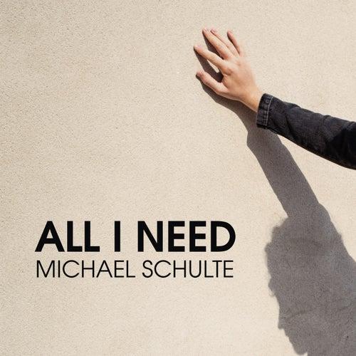 All I Need von Michael Schulte