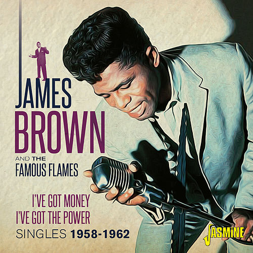 I've Got Money, I've Got the Power (Singles 1958-1962) von James Brown