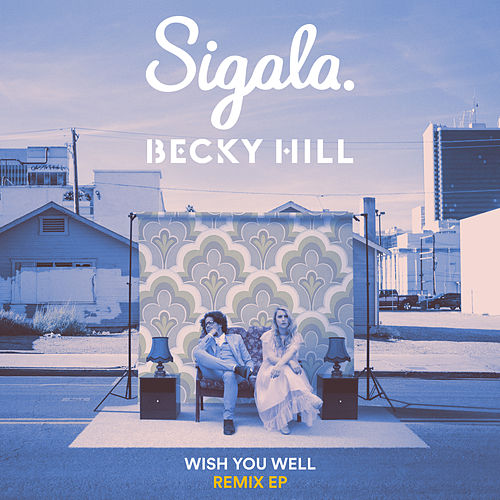 Wish You Well (Remixes) di Sigala