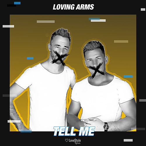 Tell Me de Loving Arms