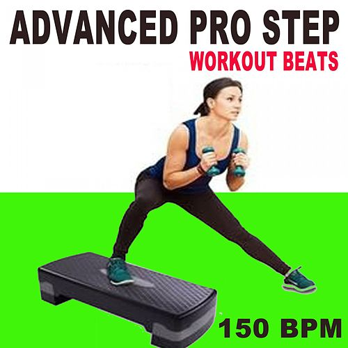 Advanced Pro Step Workout Beats (150 Bpm - The Best Epic Motivation Gym Music for Your Step, Fitness, Aerobics, Cardio, Hiit High Intensity Interval Training, Abs, Crossfit, Training, Exercise and Running) by Advanced Pro Workout Beats