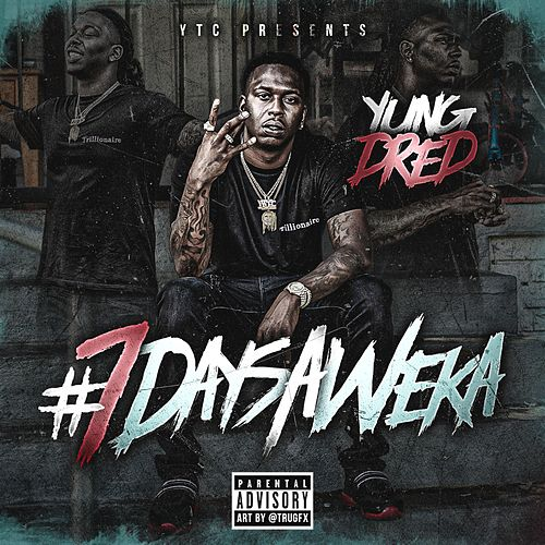 7 Days A Weka by Yung Dred