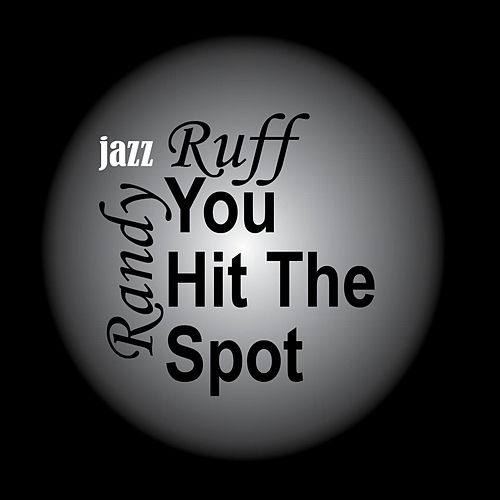 You Hit the Spot Jazz by Randy Ruff