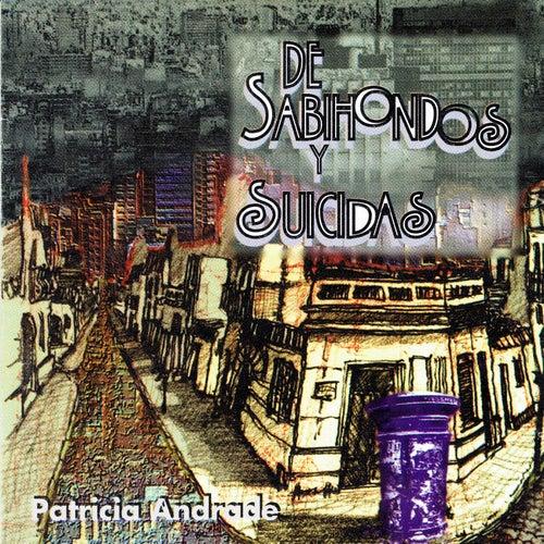 De Sabihondos y Suicidas by Patricia Andrade