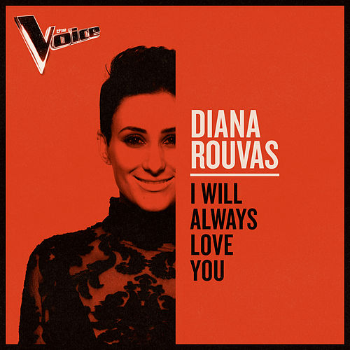 I Will Always Love You (The Voice Australia 2019 Performance / Live) von Diana Rouvas