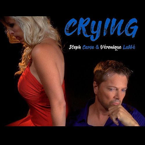 Crying (feat. Véronique Labbé) by Steph Carse